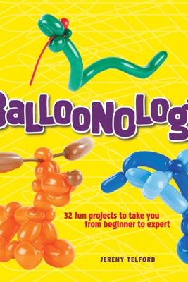 Balloonology - Jeremy Telford