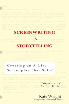 Screenwriting is Storytelling - Kate Wright