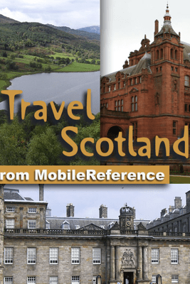 Scotland Travel Guide: Incl. Edinburgh, Aberdeen, Glasgow, Inverness. Illustrated Guide & Maps (Mobi Travel) - MobileReference