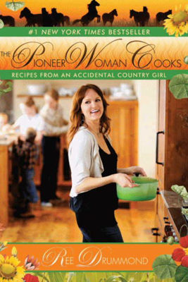 The Pioneer Woman Cooks - Ree Drummond