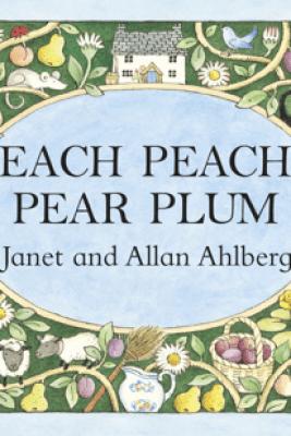 Each Peach Pear Plum - Allan Ahlberg