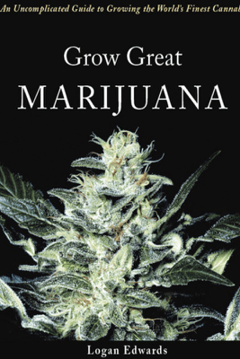 Grow Great Marijuana - Logan Edwards