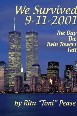 We Survived 9/11/2001 - Rita Pease