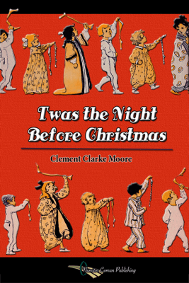 Twas the Night Before Christmas - Clement Clarke Moore