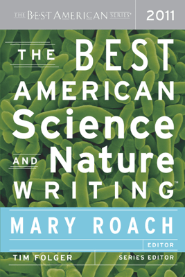 The Best American Science and Nature Writing 2011 - Mary Roach
