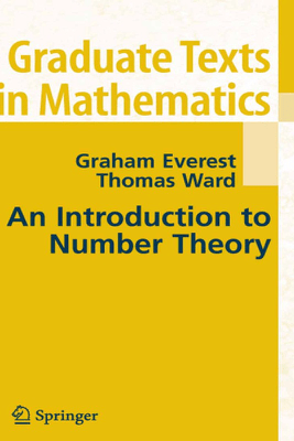 An Introduction to Number Theory - G. Everest & Thomas Ward