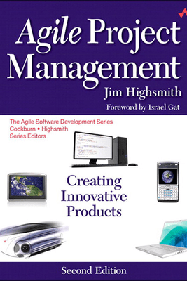 Agile Project Management: Creating Innovative Products - Jim Highsmith