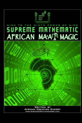 Supreme Mathematic African Ma'At Magic - African Creation Energy