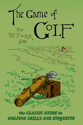The Game of Golf - W. Park