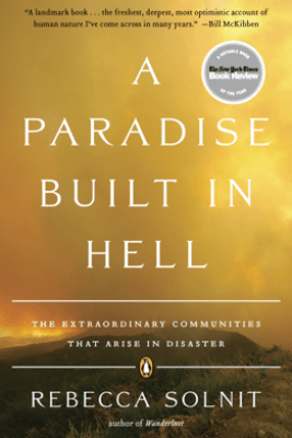 A Paradise Built in Hell - Rebecca Solnit