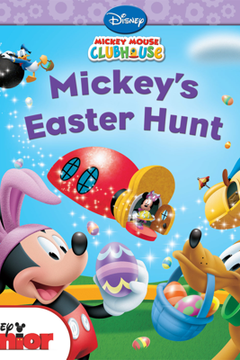 Mickey Mouse Clubhouse: Mickey's Easter Hunt - Sheila Sweeny Higginson