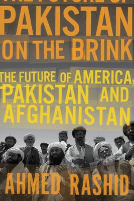 Pakistan on the Brink - Ahmed Rashid