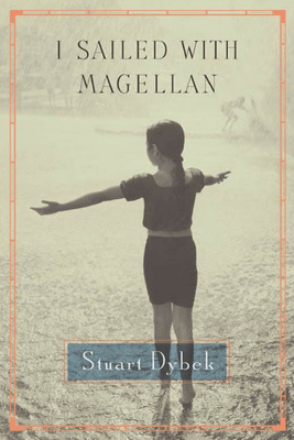 I Sailed with Magellan - Stuart Dybek
