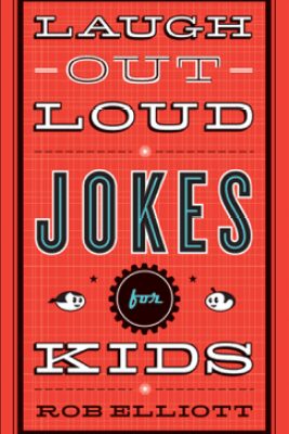 Laugh-Out-Loud Jokes for Kids - Rob Elliott