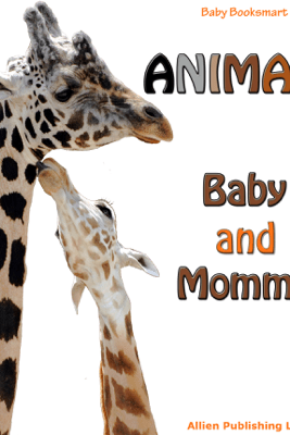 Animals. Baby and Mommy - Allien Team