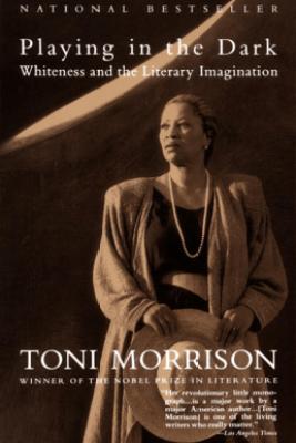 Playing in the Dark - Toni Morrison