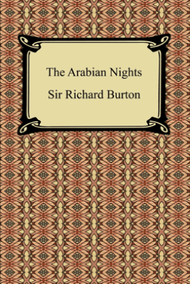 The Arabian Nights - Sir Richard Burton