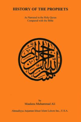 History of the Prophets - Maulana Muhammad Ali