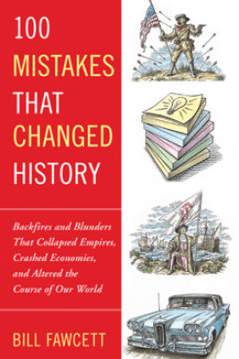 100 Mistakes that Changed History - Bill Fawcett