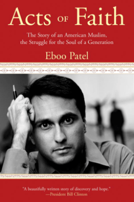 Acts of Faith - Eboo Patel