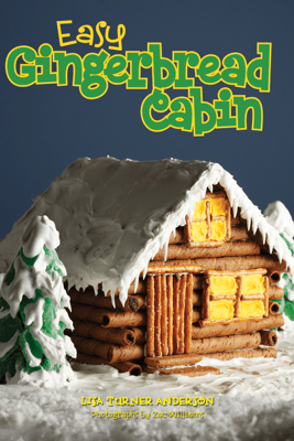 Easy Gingerbread Cabin - Lisa Anderson