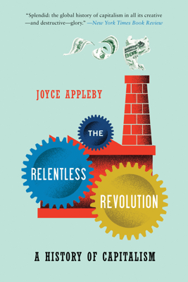The Relentless Revolution: A History of Capitalism - Joyce Appleby pdf download