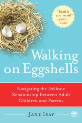 Walking on Eggshells - Jane Isay