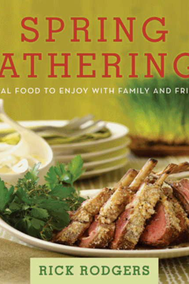 Spring Gatherings - Rick Rodgers