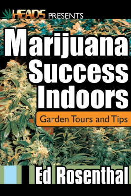 Marijuana Success Indoors - Ed Rosenthal