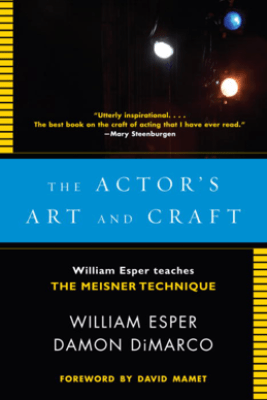 The Actor's Art and Craft - William Esper & Damon DiMarco