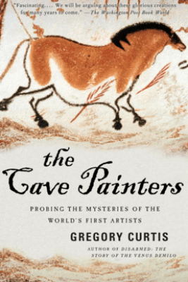 The Cave Painters - Gregory Curtis