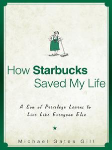 How Starbucks Saved My Life - Michael Gates Gill pdf download