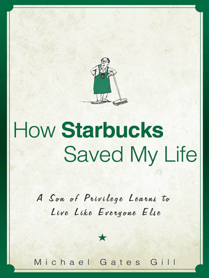 How Starbucks Saved My Life - Michael Gates Gill pdf download