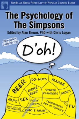 The Psychology of the Simpsons - Alan S. Brown & Chris Logan