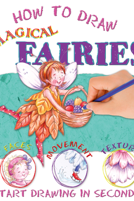 How to Draw Fairies - Miles Kelly