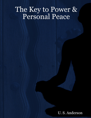 The Key to Power & Personal Peace - U. S. Anderson pdf download