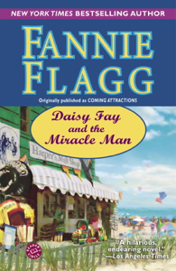 Daisy Fay and the Miracle Man - Fannie Flagg pdf download