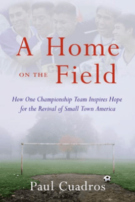 A Home on the Field - Paul Cuadros