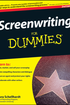 Screenwriting For Dummies - Laura Schellhardt & John Logan