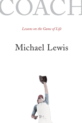 Coach: Lessons on the Game of Life - Michael Lewis