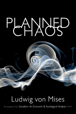 Planned Chaos - Ludwig von Mises