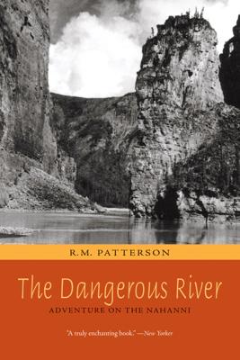 The Dangerous River - R. M. Patterson