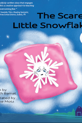 The Scared Little Snowflake - Mary Beth Bamat & Mike Motz