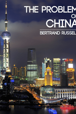 The Problem of China - Bertrand Russell
