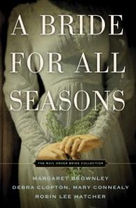A Bride for All Seasons - Margaret Brownley, Robin Lee Hatcher, Mary Connealy & Debra Clopton pdf download