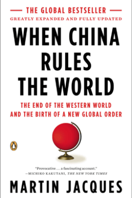 When China Rules the World - Martin Jacques