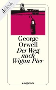 Der Weg nach Wigan Pier - George Orwell pdf download