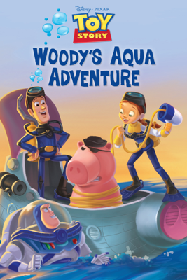 Toy Story:  Woody's Aqua Adventures - Disney Book Group