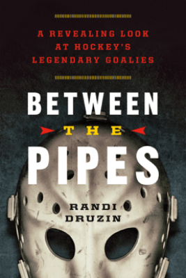 Between the Pipes - Randi Druzin