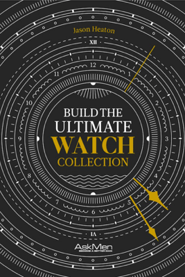 Build The Ultimate Watch Collection - Jason Heaton